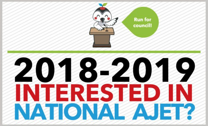Be a part of the National AJET 2018-19 Council!
